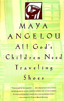 All God's Children Need Traveling Shoes By Angelou, Maya