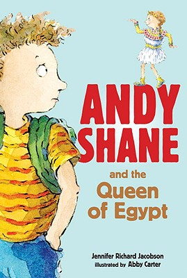 Andy Shane and the Queen of Egypt By Jacobson, Jennifer Richard/ Carter, Abby (ILT)